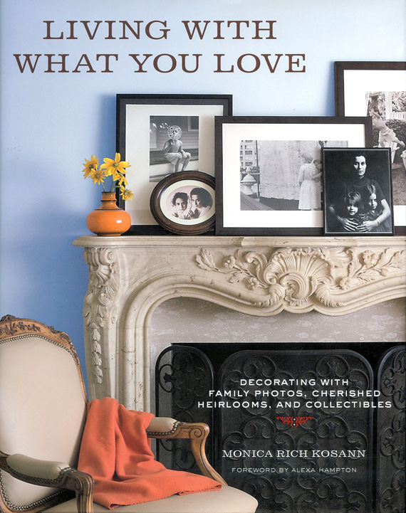 Living with What You Love by Monica Rich Kosann
